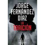 Traicion - Jorge Fernandez Diaz - Planeta - Libro