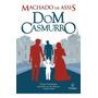 Livro Dom Casmurro - Autor Machado De Assis Original