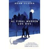 Al Final Mueren Los Dos_adam Silvera
