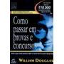 Como Passar Em Provas E Concursos - Sem Dvd William Douglas Original