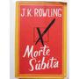Livro: Morte Súbita J. K. Rowling Original