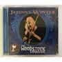 Cd Johnny Winter The Woodstock Experience - 2009 - Duplo Original