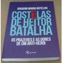 Costelas De Heitor Batalha Joaquim Maria Botelho Livro Novo Original
