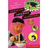 The Big Bento Box Of Unuseless Japanese Inventions - Kenj...