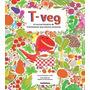 T-veg: A Incrível História Do Tiranossauro Que Amava Cenou Original
