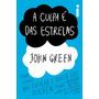 Livro A Culpa É Das Estrelas John Green - Intrínseca Original