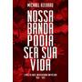 Livro Nossa Banda Podia Ser Sua Vida (2018) Lacrado Original