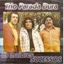 Cd Trio Parada Dura - Os Maiores Sucessos - Novo Lacrado Original