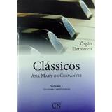 Método Órgão Eletrônico Clássicos Ana Mary De Cervantes