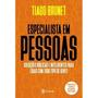 Livro Especialista Em Pessoas Tiago Brunet Soluções Bíblicas Original