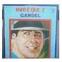 Carlos Gardel - Lp Vinil Isto É Que É Gardel - Vol. 6 - 1976 Original