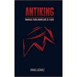 Libro Digit. Antiking: Manual Para Manejar El Caos
