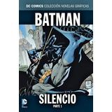Batman - Silencio, Parte 1 - Novelas Gráficas Dc Comics