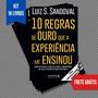Kit 5 Livros- 10 Regras De Ouro - Luiz S. Sandoval Original