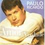 Cd Paulo Ricardo- Amor De Verdade Original