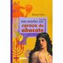 Um Sonho No Caroço Do Abacate - 08ed/02 Original