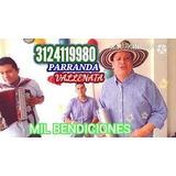 3124119980 Parranda Vallenata En Fontibon Y Puente Aranda