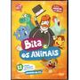 Dvd Bita E Os Animais - 11 Clipes Musicais Educativos Original