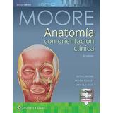 Moore, Anatomía Con Orientación Clínica 8va Edición