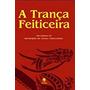 Livro A Trança Feiticeira Henrique De Sena F Original