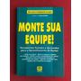 Livro - Monte Sua Equipe! - Steve Smith - Ed. Clio - Semin. Original