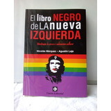 El Libro Negro De La Nueva Izquierda / Nicolás Marquez-laje