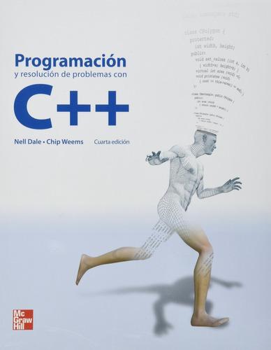 Programación Y Resolución De Problemas Con C++ Nell Dale 4ed
