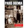 Paris Boêmia: Os Aventureiros Da Arte Moderna (1900-1930)  - Original