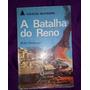 Livro A Batalha Do Reno R.w.thompson Original