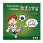 Livro Todos Juntos Contra O Bullying Machado, Rose E. S Original