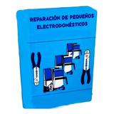 Curso Reparación De Pequeños Electrodomesticos Digital