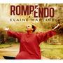Cd Elaine Martins - Rompendo - *  Incluso * Original