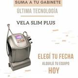 Velaslim Plus , Alquiler Aparatologia ,criolipolisis