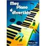 Livro - Meu Piano É Divertido Vol.1 Original