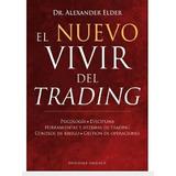 El  Nuevo  Vivir  Del  Trading-. Alexander  Elder. Físico