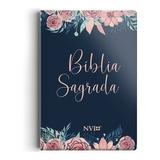 Bíblia Sagrada Capa Dura Rosas Especial Nvi