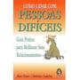 Livro Como Lidar Com Pessoas Dificeis - Guia Pratico Original