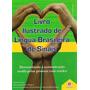 Livro Ilustrado Lingua Brasileira De Sinais Vol.1 - Libras Original
