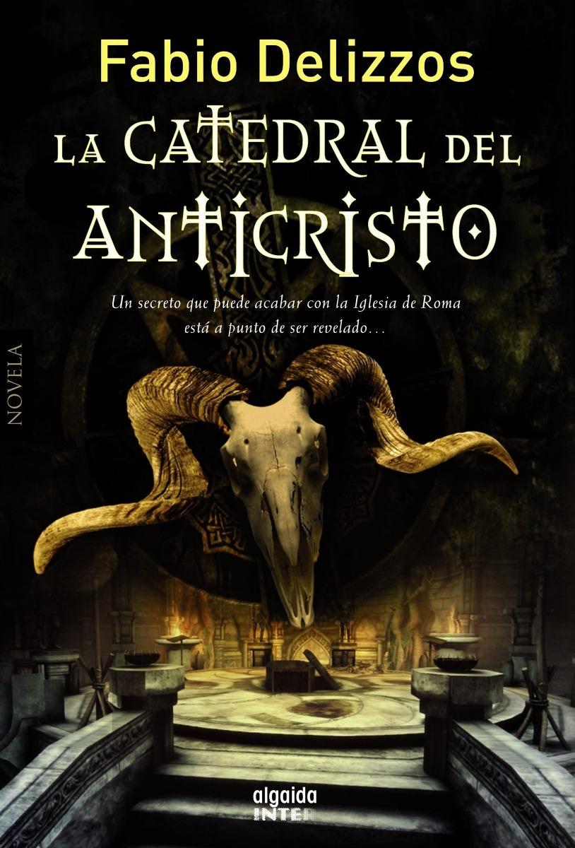 La catedral del Anticristo - Fabio Delizzos libro pdf