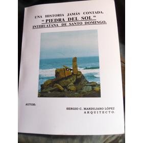 Piedra Del Sol    -  Intihuatana De Santo Domingo