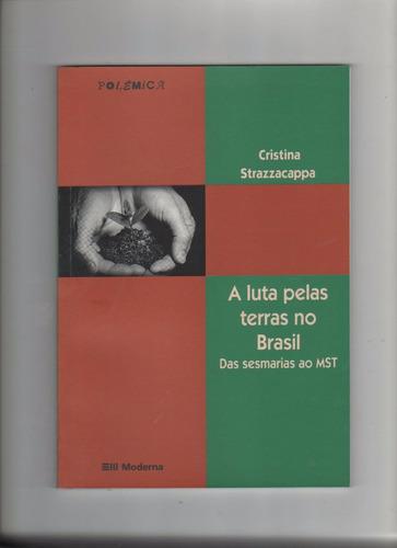* a luta pelas terras no brasil da sesmarias mst polêmica b3