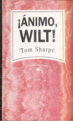 ¡ ánimo,wilt ! tom sharpe.rba.