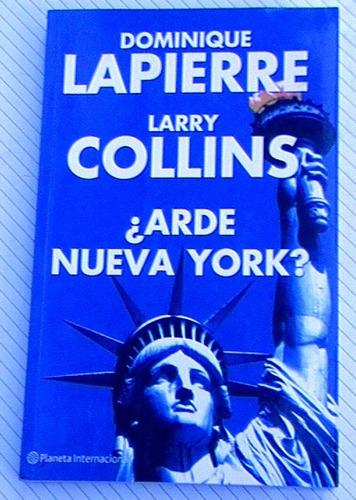 ¿ arde nueva york? - dominique lapierre larry collins