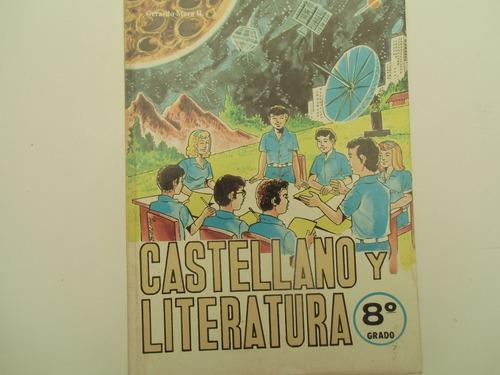 + castellano y literatura. octavo grado. gerardo mora r.