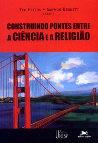 ** construindo pontes entre religião e ciência**unesp**