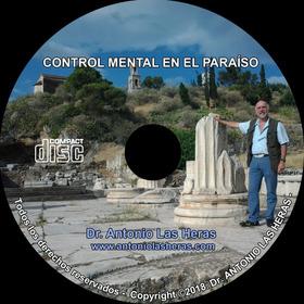 Control Mental En El Paraíso Por El Dr. Antonio Las Heras