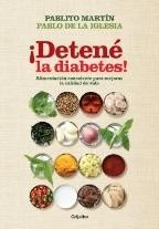 ¡ detené la diabetes ! - ed. grijalbo