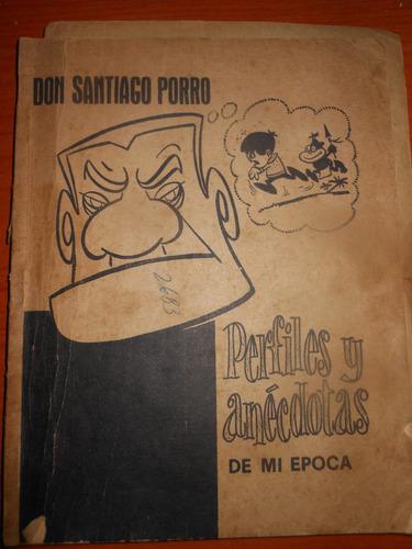* don santiago porro  - perfiles y anecdotas de una epoca