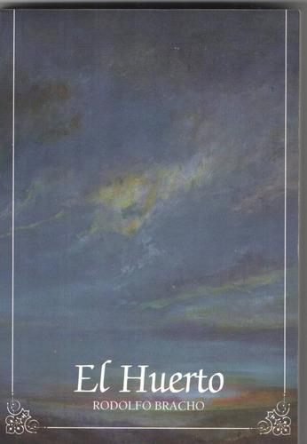 « el huerto »    novela por rodolfo bracho