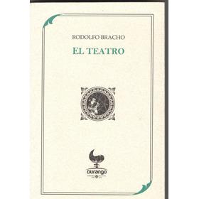 « El Teatro »    Novela Por Rodolfo Bracho